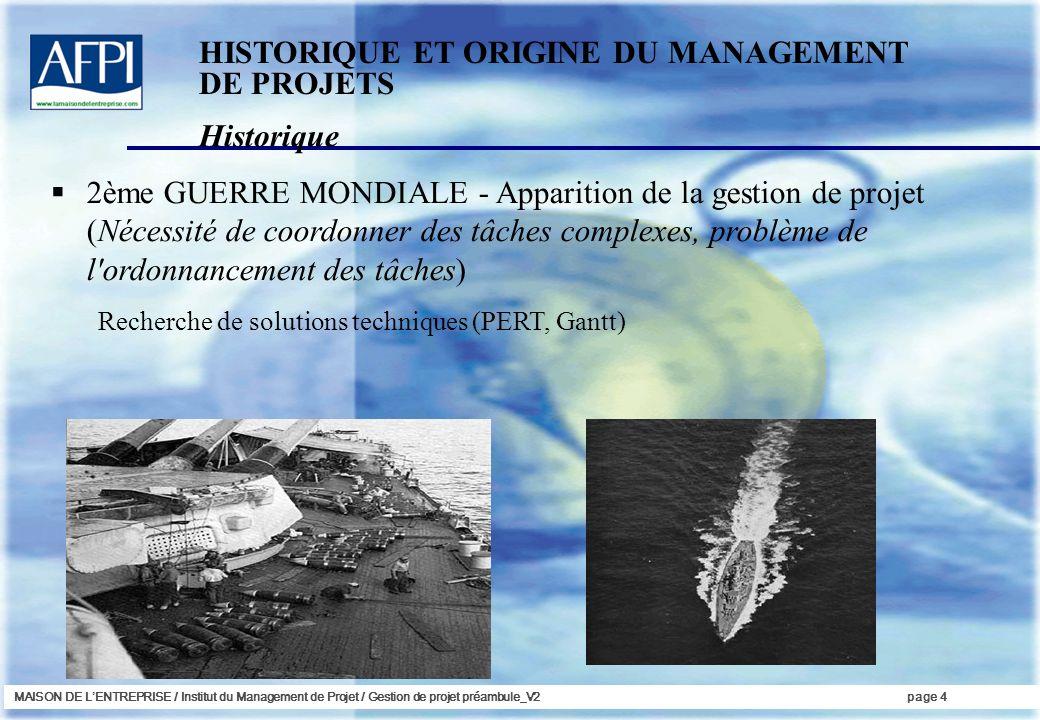 MAISON DE LENTREPRISE / Institut du Management de Projet / Gestion de projet préambule_V2page 4 2ème GUERRE MONDIALE - Apparition de la gestion de pro