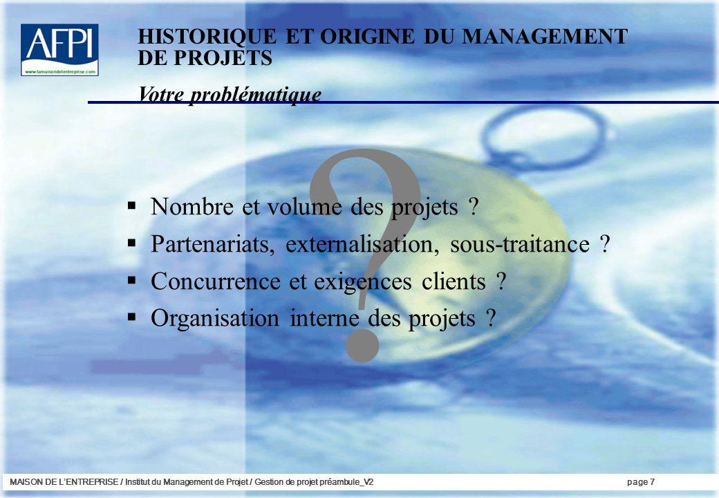 MAISON DE LENTREPRISE / Institut du Management de Projet / Gestion de projet préambule_V2page 7 ? Nombre et volume des projets ? Partenariats, externa