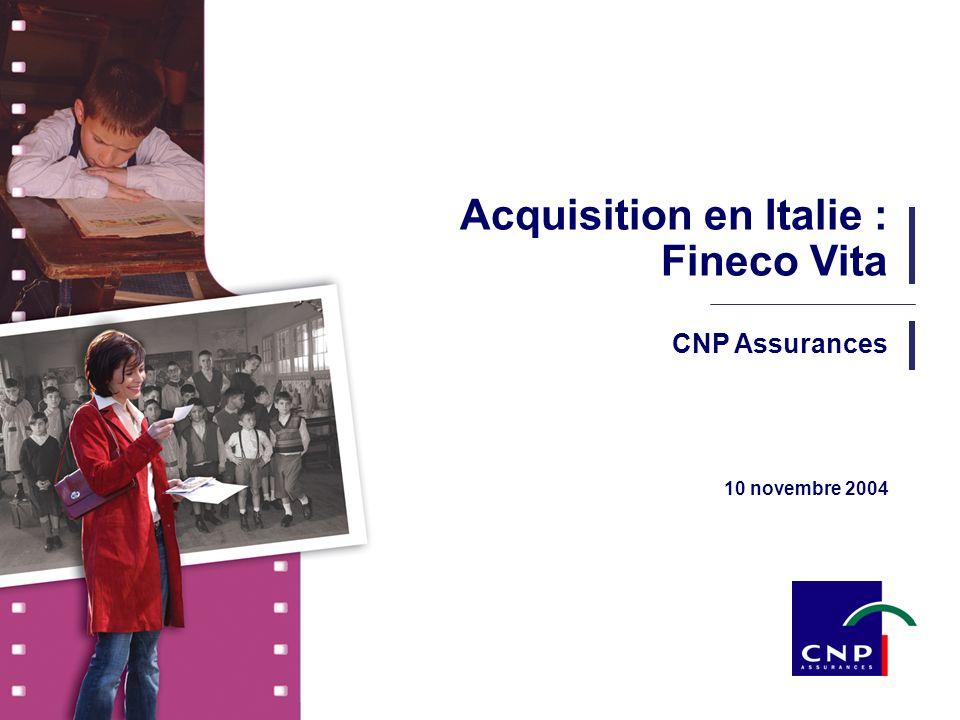 1 CNP Assurances - Novembre 2004 10 novembre 2004 CNP Assurances Acquisition en Italie : Fineco Vita