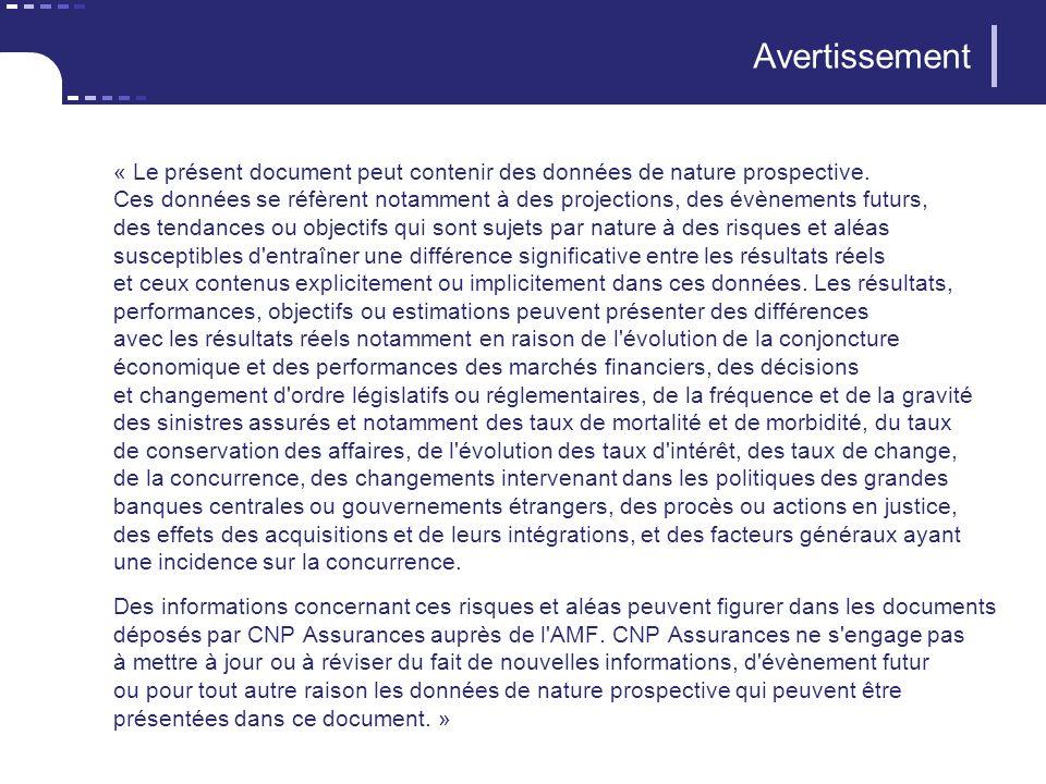 Avertissement « Le présent document peut contenir des données de nature prospective. Ces données se réfèrent notamment à des projections, des évènemen