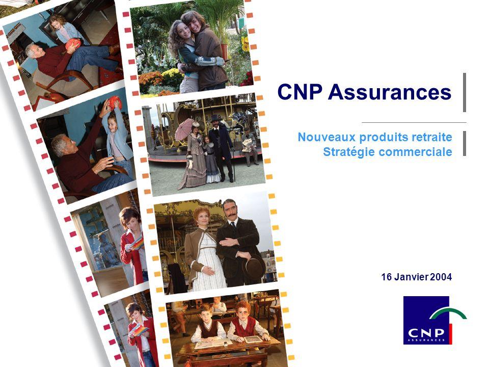 1 CNP Assurances - Janvier 2004 16 Janvier 2004 Nouveaux produits retraite Stratégie commerciale CNP Assurances