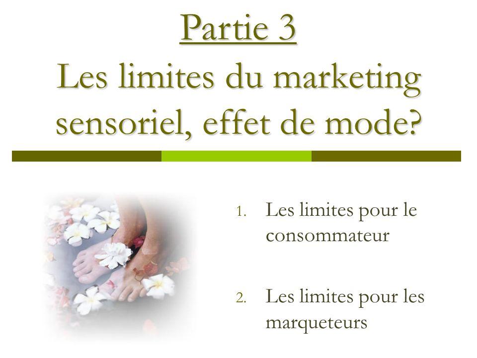 Les limites du marketing sensoriel, effet de mode.