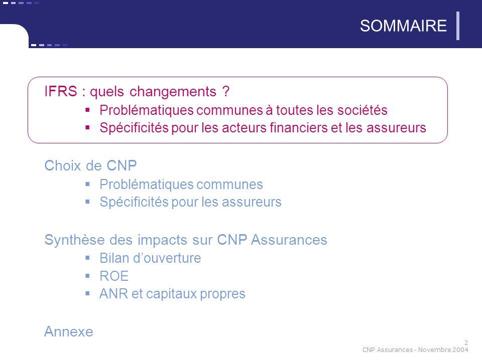 13 CNP Assurances - Novembre 2004 SOMMAIRE IFRS : quels changements .