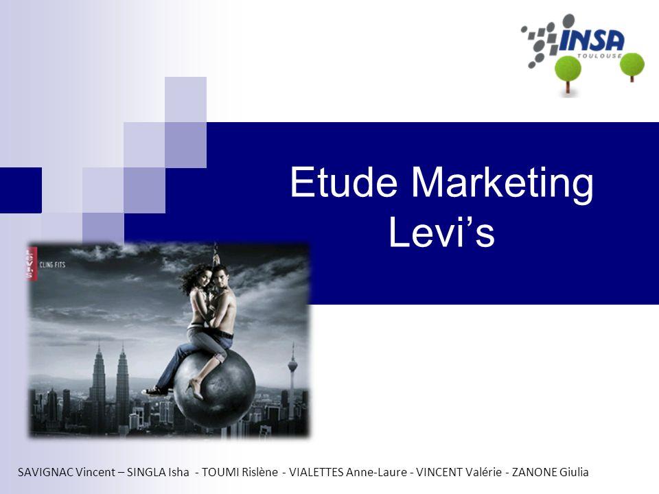 Etude Marketing Levis SAVIGNAC Vincent – SINGLA Isha - TOUMI Rislène - VIALETTES Anne-Laure - VINCENT Valérie - ZANONE Giulia