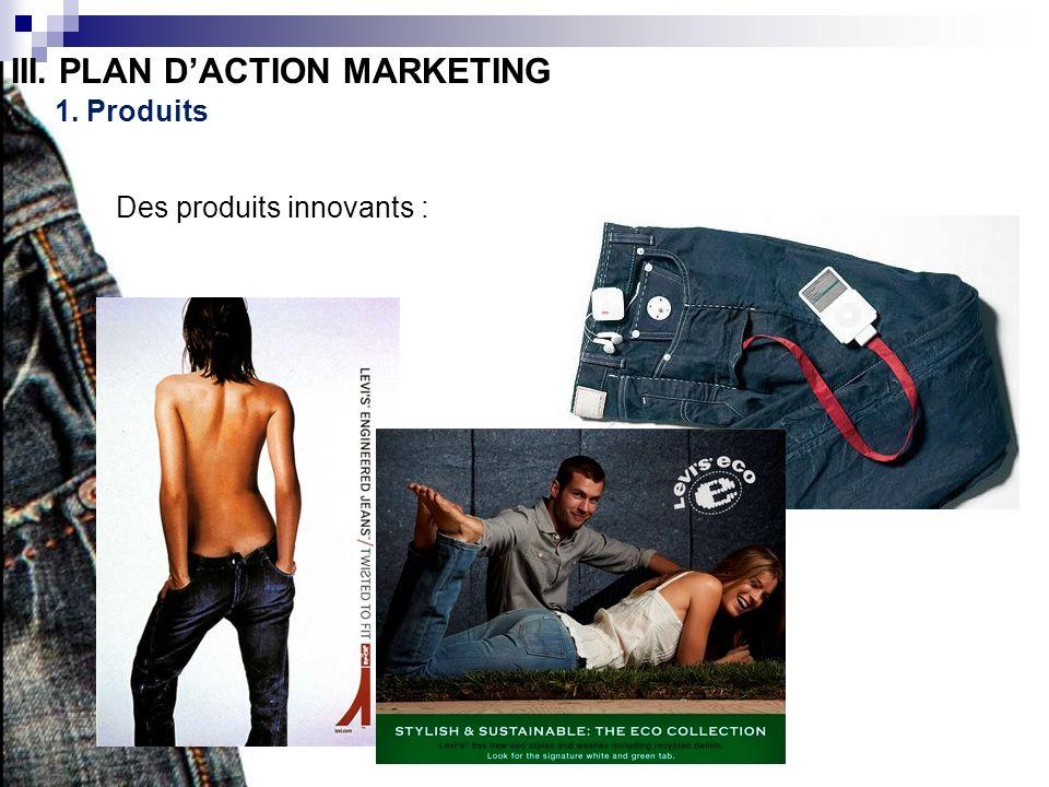 III. PLAN DACTION MARKETING 1. Produits Des produits innovants :