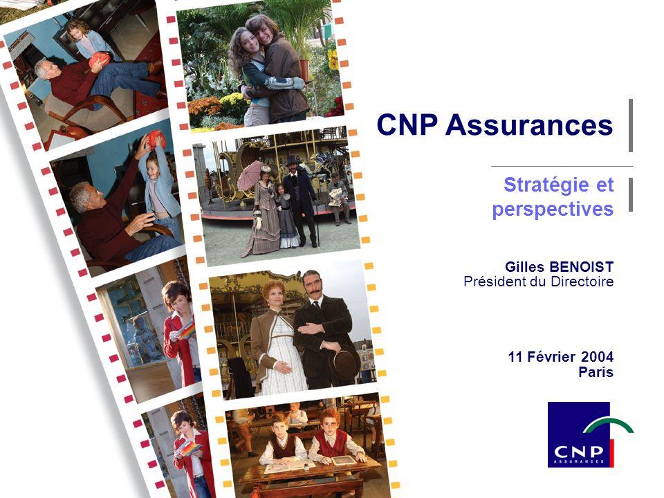 1 CNP Assurances - Février 2004 Gilles BENOIST Président du Directoire 11 Février 2004 Paris Stratégie et perspectives CNP Assurances
