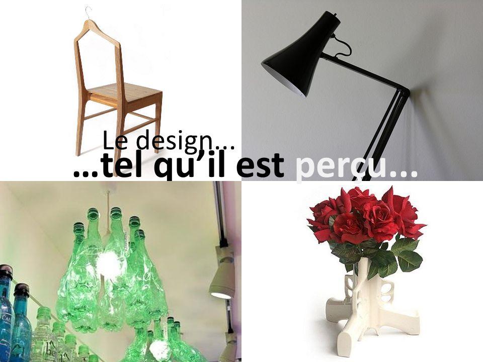 Le design... …tel quil est perçu...