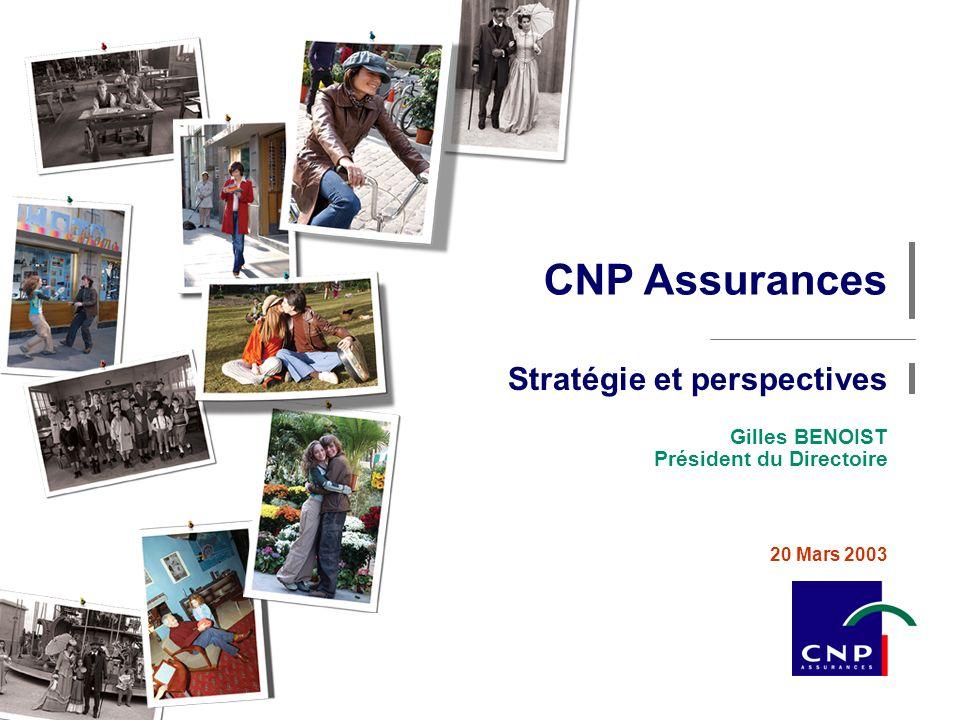 1 20 mars 2003 Stratégie et perspectives CNP Assurances Gilles BENOIST Président du Directoire 20 Mars 2003