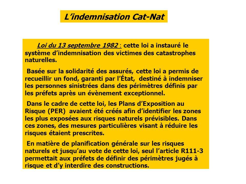 Loi du 13 septembre 1982 : cette loi a instauré le système dindemnisation des victimes des catastrophes naturelles.