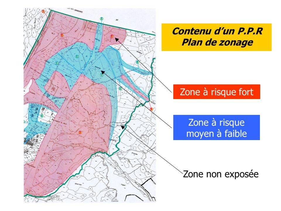 Contenu dun P.P.R Plan de zonage Zone à risque fort Zone à risque moyen à faible Zone non exposée Zone à risque fort Zone à risque moyen à faible