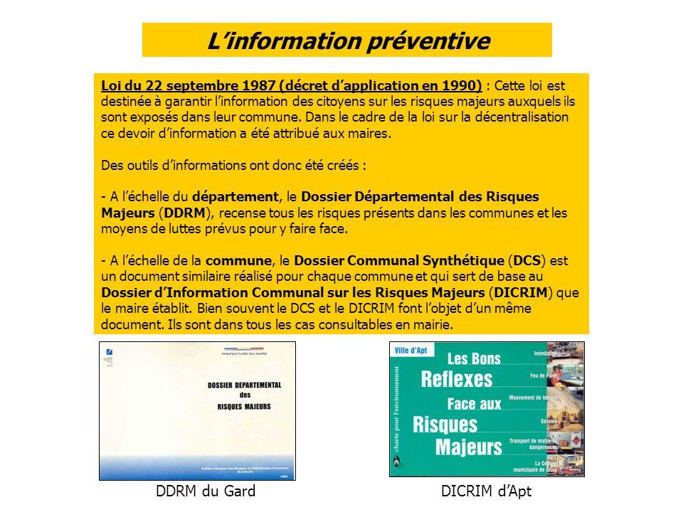 Loi du 22 septembre 1987 (décret dapplication en 1990) : Cette loi est destinée à garantir linformation des citoyens sur les risques majeurs auxquels ils sont exposés dans leur commune.
