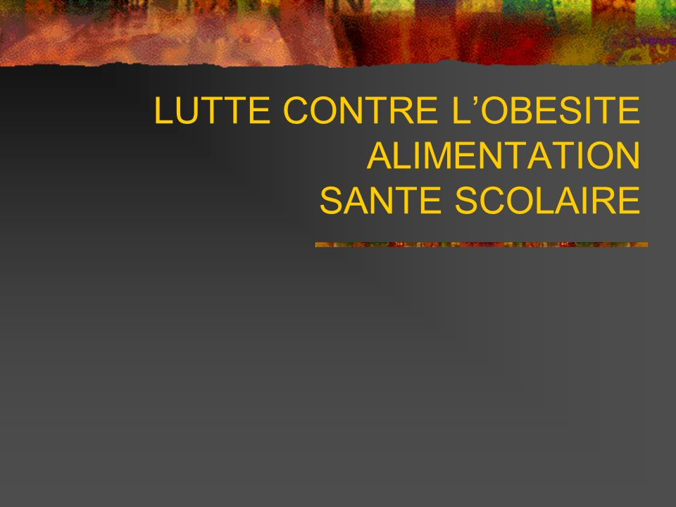 LUTTE CONTRE LOBESITE ALIMENTATION SANTE SCOLAIRE