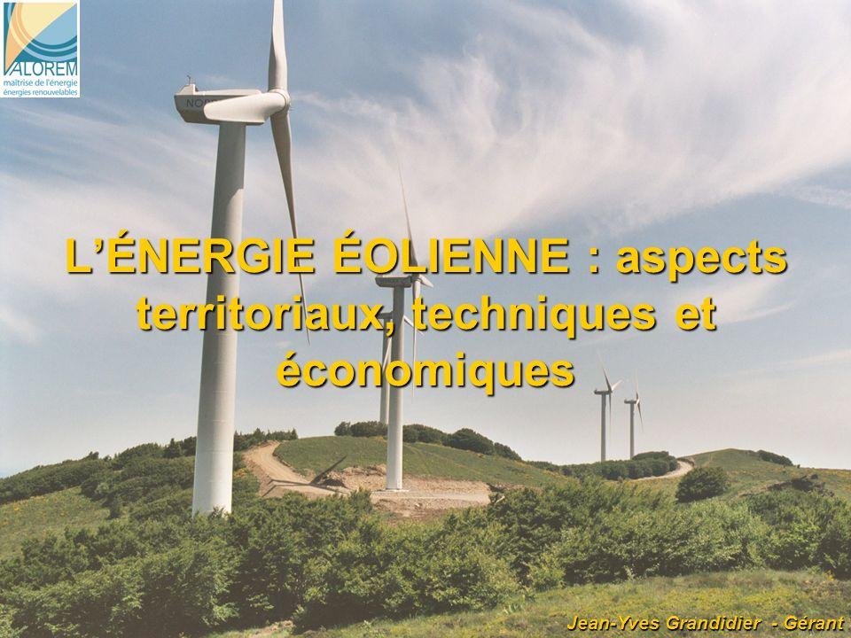 1 LÉNERGIE ÉOLIENNE : aspects territoriaux, techniques et économiques Jean-Yves Grandidier - Gérant