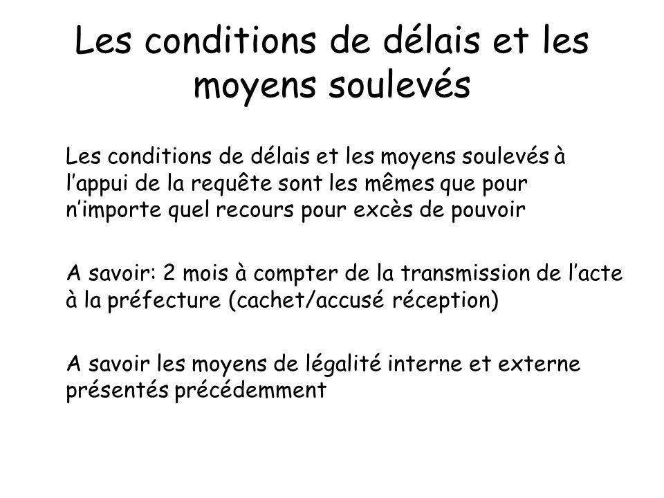 Les conditions de délais et les moyens soulevés Les conditions de délais et les moyens soulevés à lappui de la requête sont les mêmes que pour nimport