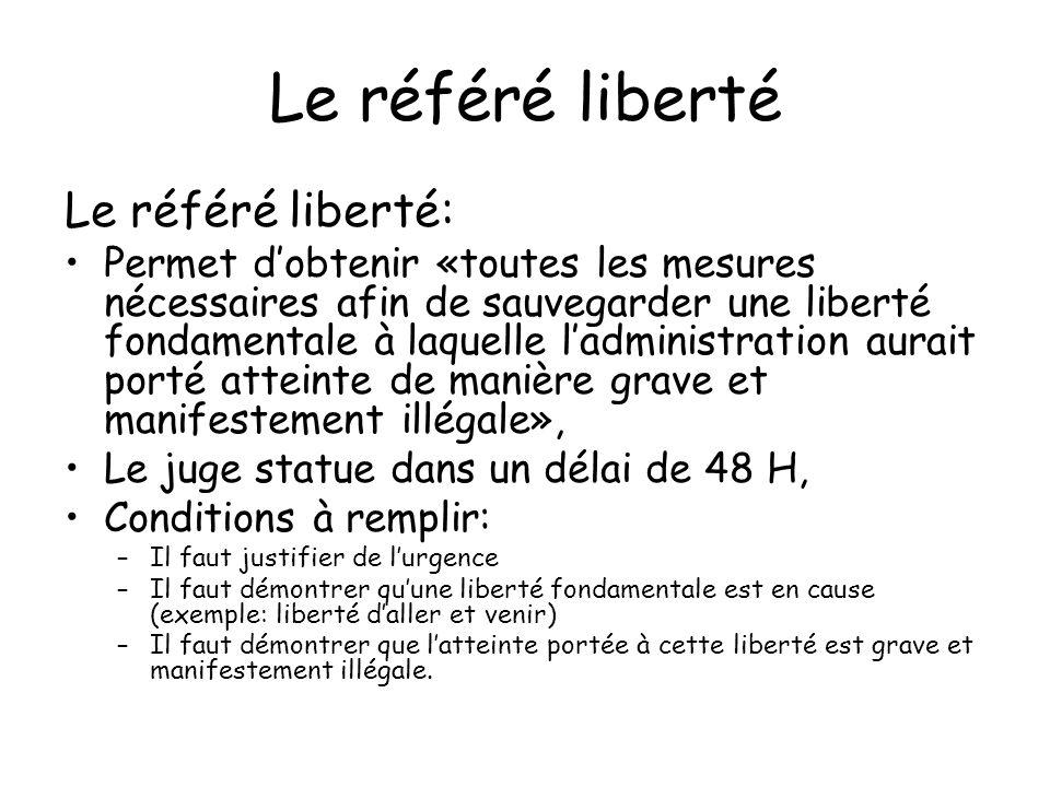 Le référé liberté Le référé liberté: Permet dobtenir «toutes les mesures nécessaires afin de sauvegarder une liberté fondamentale à laquelle ladminist