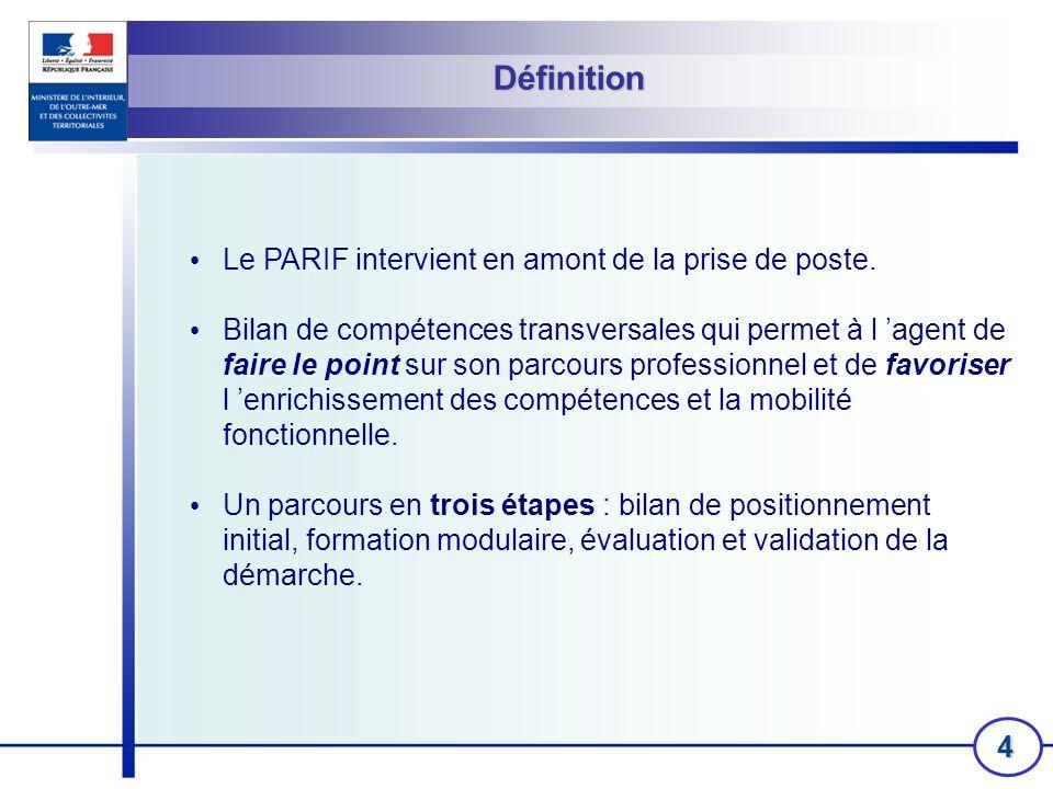 4 Définition Le PARIF intervient en amont de la prise de poste. Bilan de compétences transversales qui permet à l agent de faire le point sur son parc