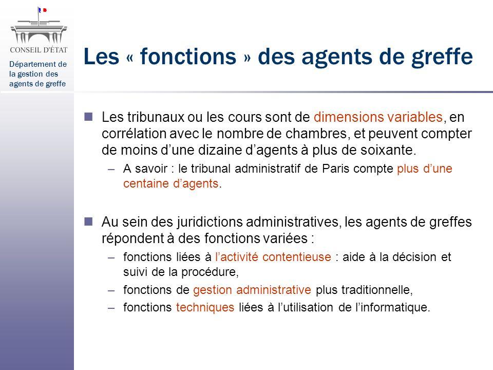 Département de la gestion des agents de greffe Les « fonctions » des agents de greffe Les tribunaux ou les cours sont de dimensions variables, en corr