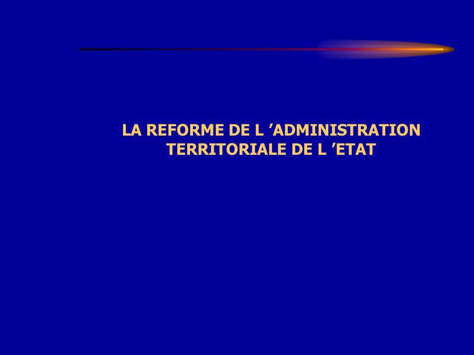 LA REFORME DE L ADMINISTRATION TERRITORIALE DE L ETAT