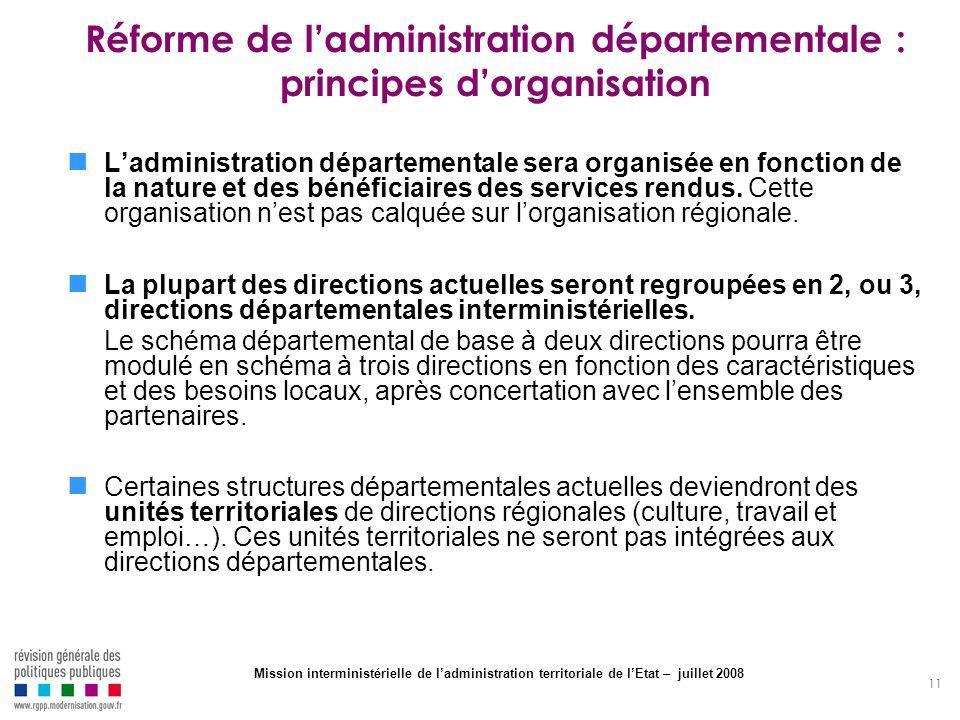 11 Réforme de ladministration départementale : principes dorganisation Ladministration départementale sera organisée en fonction de la nature et des b