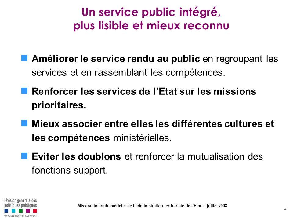 4 Un service public intégré, plus lisible et mieux reconnu Améliorer le service rendu au public en regroupant les services et en rassemblant les compé