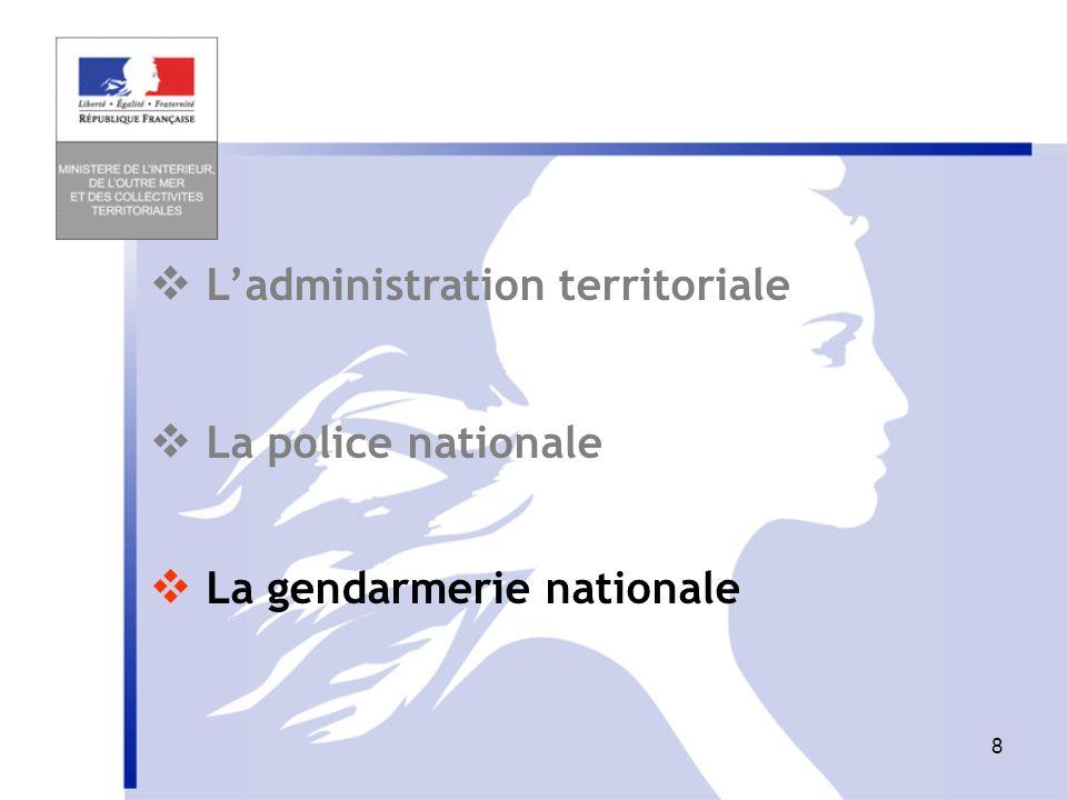 9 ZONES DE DEFENSE REGIONS ADMINISTRATIVES DEPARTEMENTS ARRONDISSEMENTS CANTONS MINISTERES DIRECTION GENERALE DE LA GENDARMERIE NATIONALE REGIONS DE GENDARMERIE GROUPEMENTS DE GENDARMERIE DEPARTEMENTALE GROUPEMENTS DE GENDARMERIE MOBILE ESCADRONS COMPAGNIES DE GENDARMERIE DEPARTEMENTALE COMMUNAUTES DE BRIGADES AUTONOMES ARTICULATION FORCE DE PROXIMITÉ Organisation