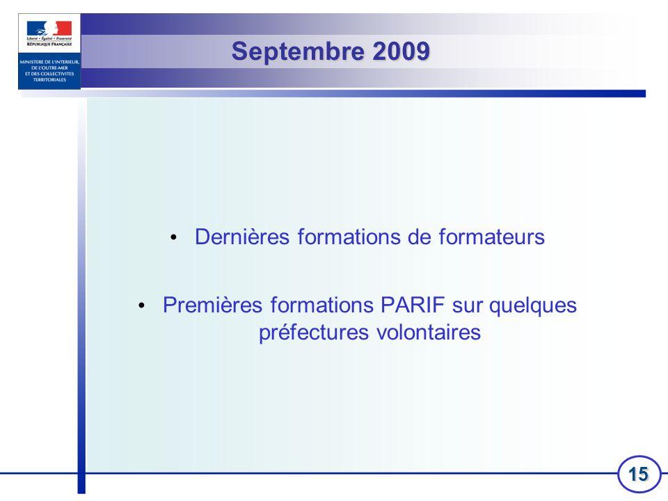 15 Septembre 2009 Dernières formations de formateurs Premières formations PARIF sur quelques préfectures volontaires