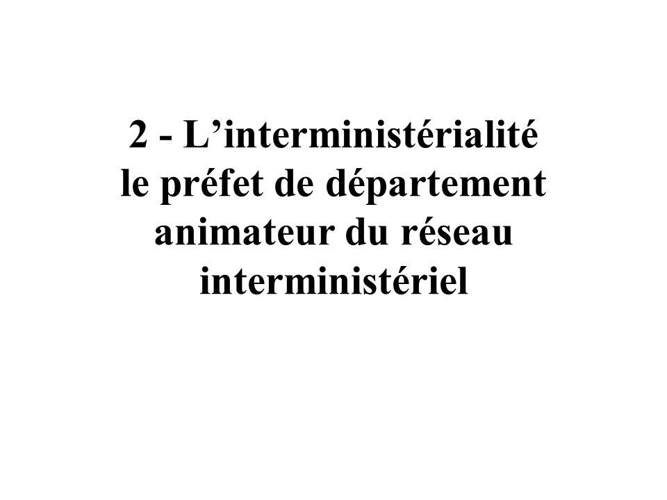 1 - Régionalisation de lÉtat un rôle renforcé du préfet de région ayant une autorité fonctionnelle sur les préfets de département