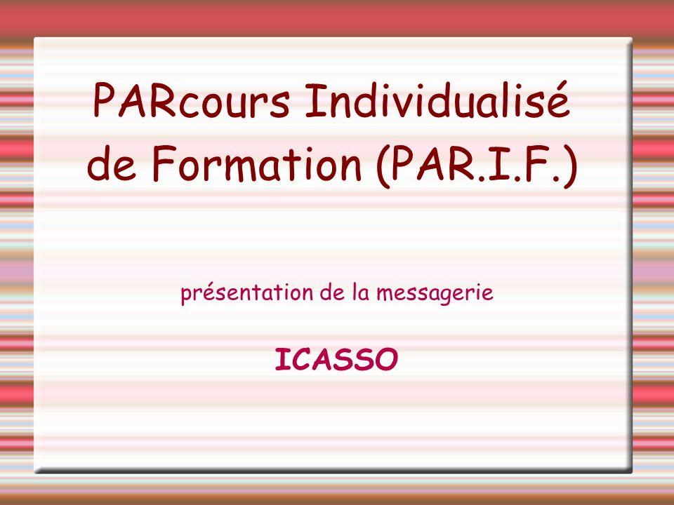 PARcours Individualisé de Formation (PAR.I.F.) présentation de la messagerie ICASSO