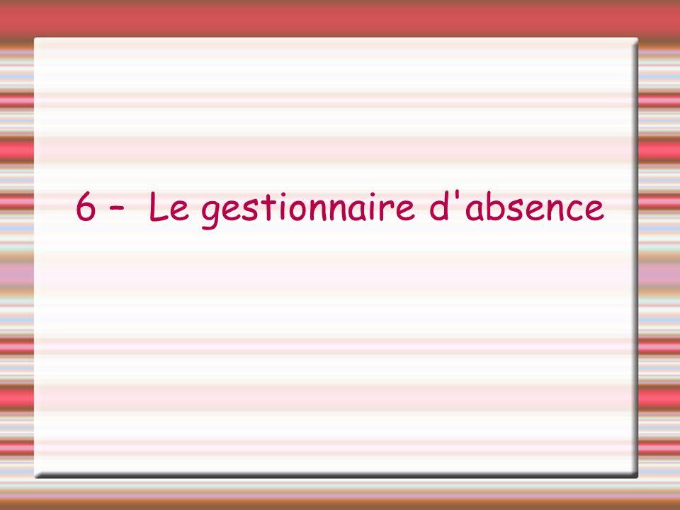 6 – Le gestionnaire d'absence