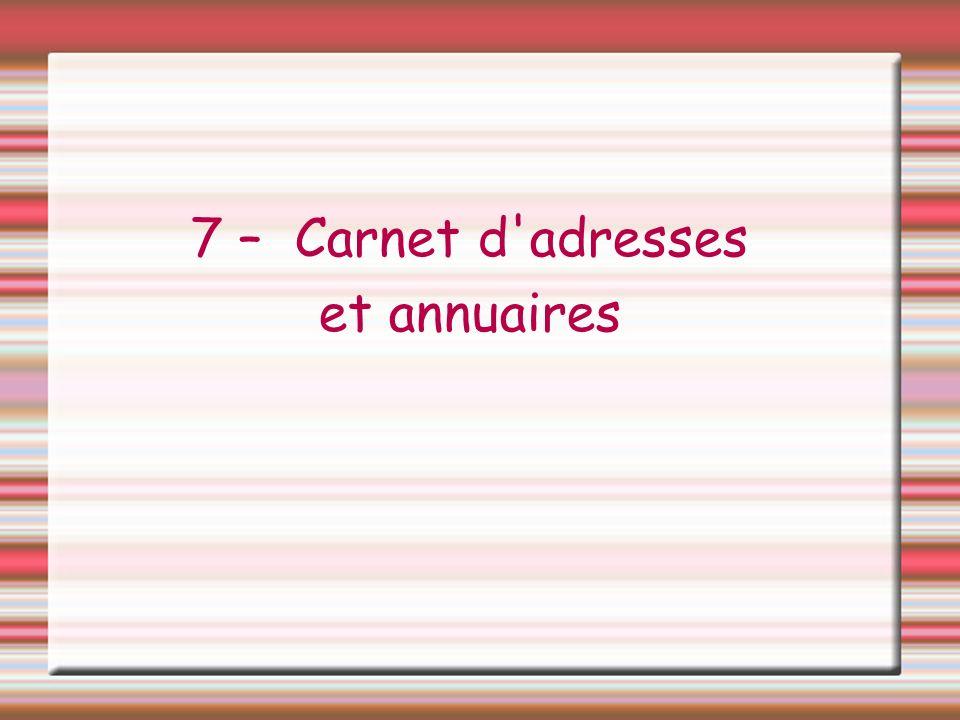 7 – Carnet d'adresses et annuaires