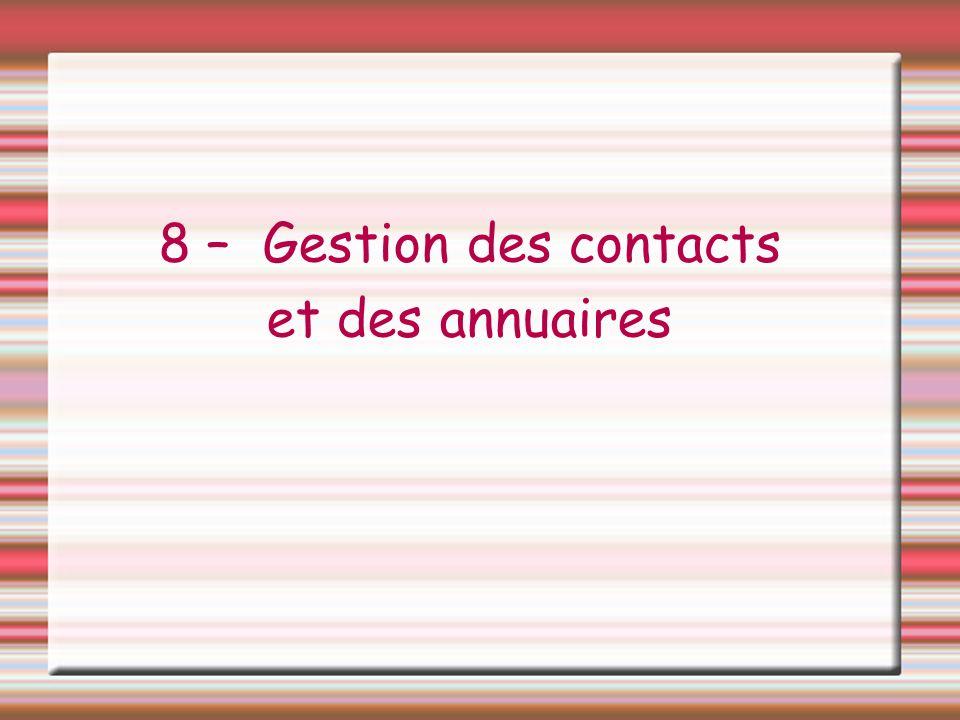 8 – Gestion des contacts et des annuaires