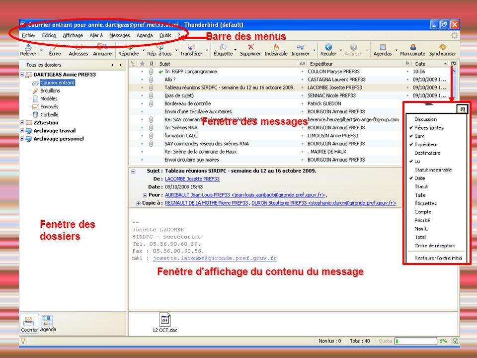 Fenêtre d'affichage du contenu du message Barre des menus Fenêtre des messages Fenêtre des dossiers