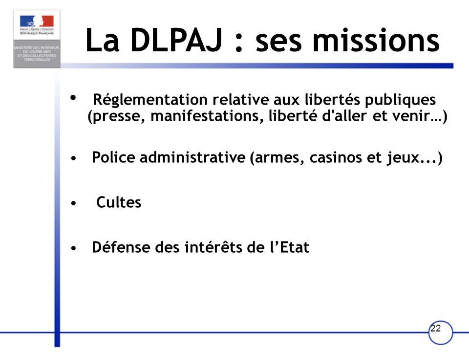 21 La DGCL : ses missions Règles de fonctionnement et dorganisation des collectivités locales et leurs groupements Concours financiers de l Etat aux c