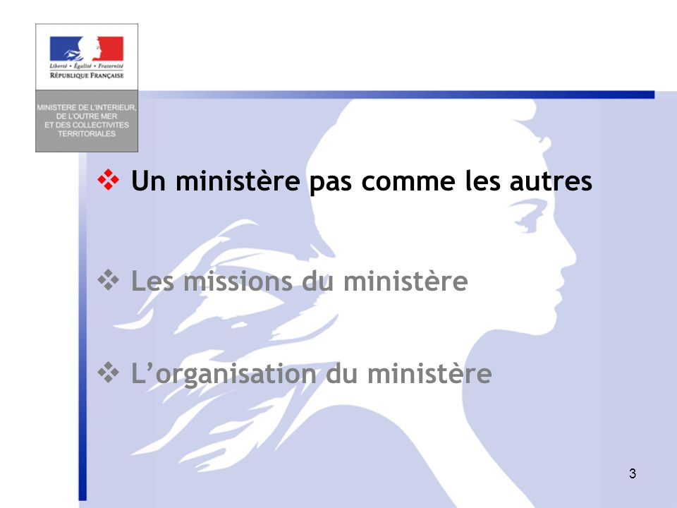 2 SOMMAIRE Un ministère pas comme les autres Les missions du ministère Lorganisation du ministère