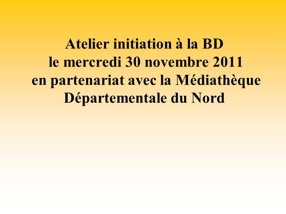 Atelier initiation à la BD le mercredi 30 novembre 2011 en partenariat avec la Médiathèque Départementale du Nord