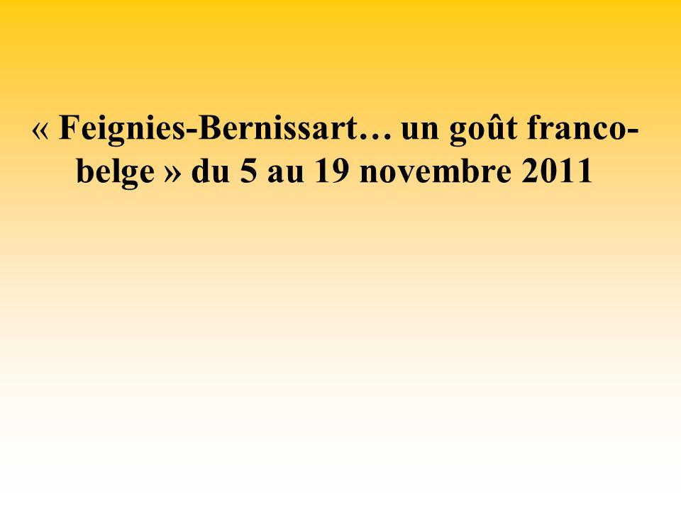 « Feignies-Bernissart… un goût franco- belge » du 5 au 19 novembre 2011