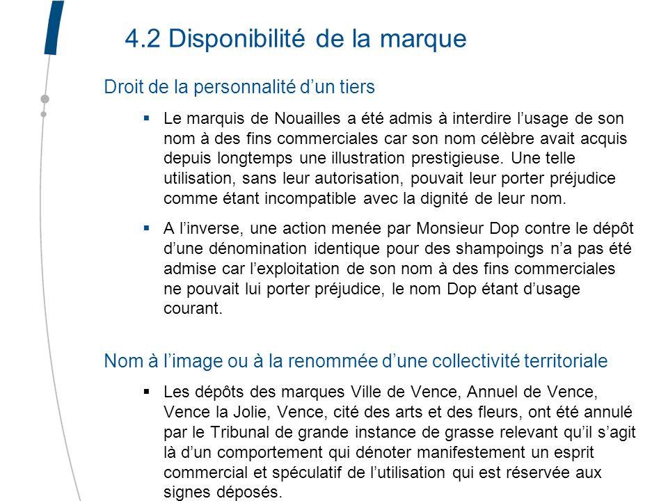 4.2 Disponibilité de la marque Droit de la personnalité dun tiers Le marquis de Nouailles a été admis à interdire lusage de son nom à des fins commerc