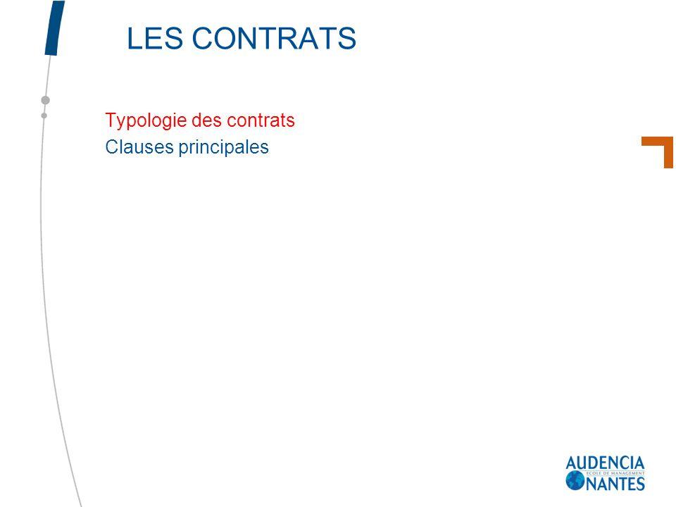LES CONTRATS Typologie des contrats Clauses principales