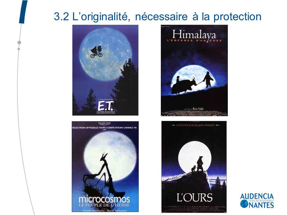 3.2 Loriginalité, nécessaire à la protection