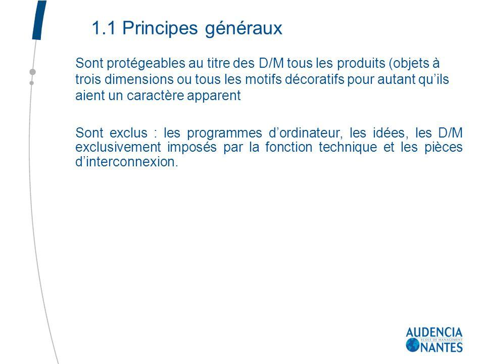 1.1 Principes généraux Sont protégeables au titre des D/M tous les produits (objets à trois dimensions ou tous les motifs décoratifs pour autant quils
