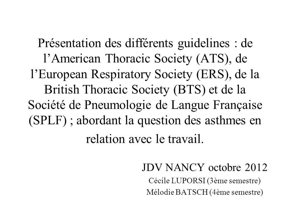Présentation des différents guidelines : de lAmerican Thoracic Society (ATS), de lEuropean Respiratory Society (ERS), de la British Thoracic Society (