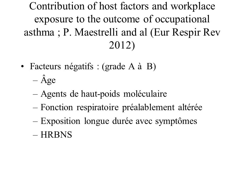 Contribution of host factors and workplace exposure to the outcome of occupational asthma ; P. Maestrelli and al (Eur Respir Rev 2012) Facteurs négati