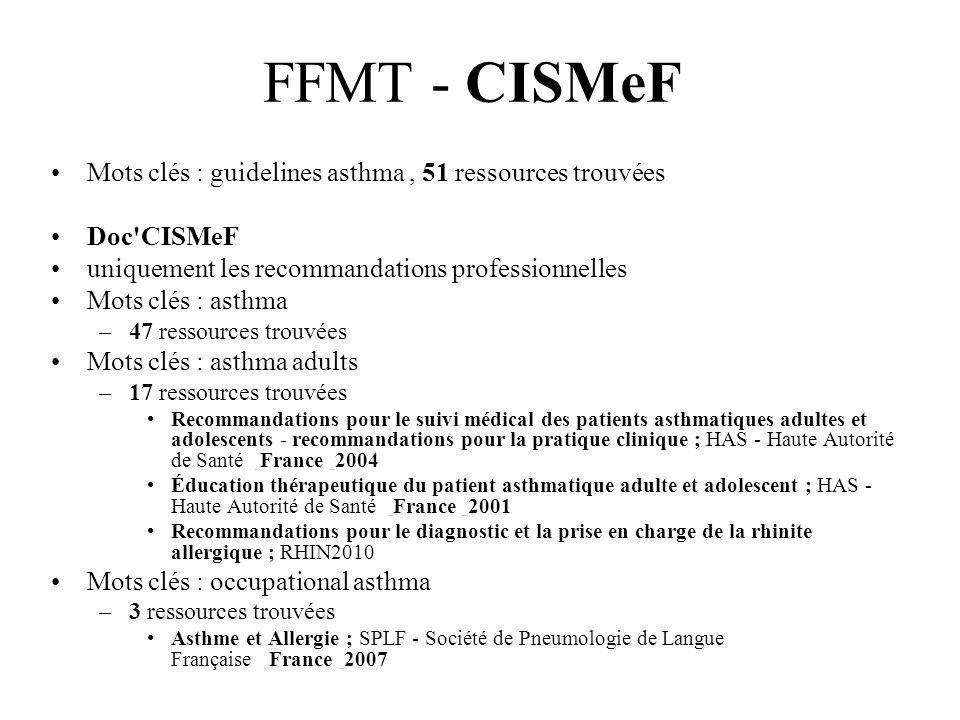 FFMT - CISMeF Mots clés : guidelines asthma, 51 ressources trouvées Doc'CISMeF uniquement les recommandations professionnelles Mots clés : asthma –47