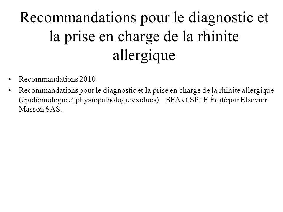 Recommandations pour le diagnostic et la prise en charge de la rhinite allergique Recommandations 2010 Recommandations pour le diagnostic et la prise