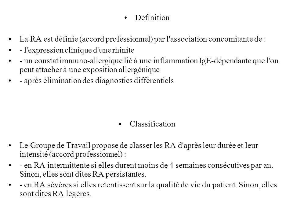 Définition La RA est définie (accord professionnel) par l'association concomitante de : - l'expression clinique d'une rhinite - un constat immuno-alle