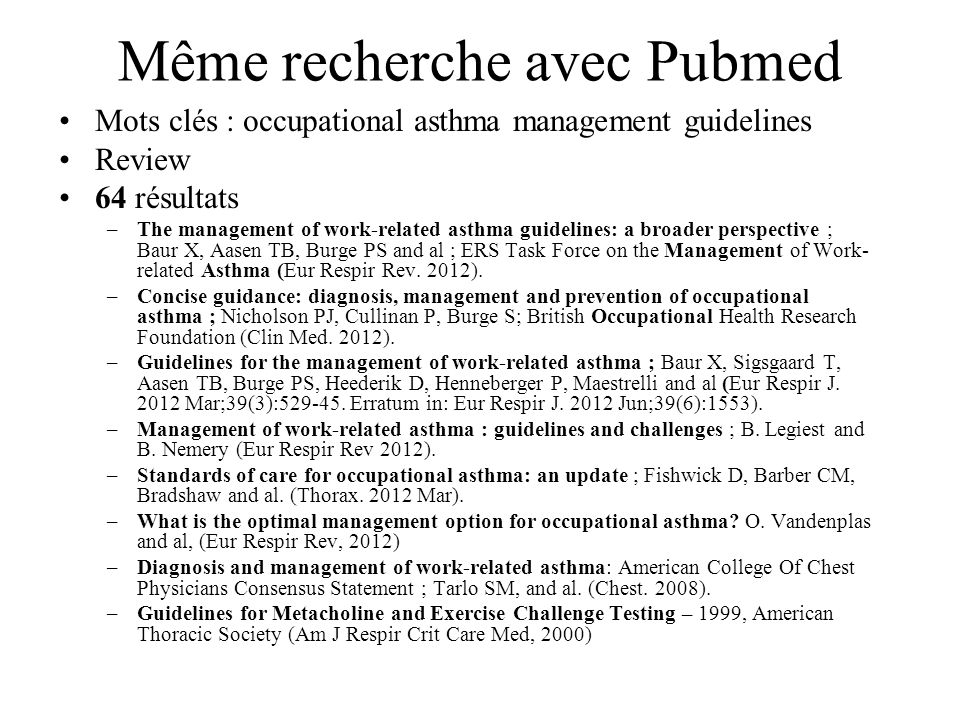 Pubmed Mots clés : occupational asthma + respiratory protection –93 résultats –Primary prevention : exposure reduction, skin exposure and respiratory protection, D.