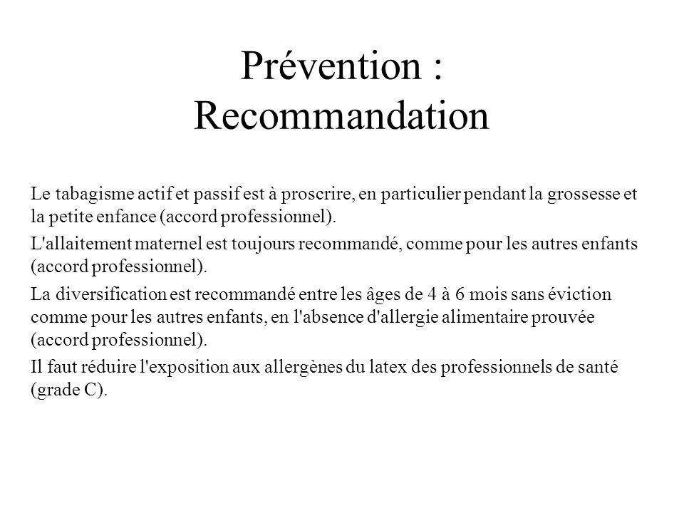 Prévention : Recommandation Le tabagisme actif et passif est à proscrire, en particulier pendant la grossesse et la petite enfance (accord professionn