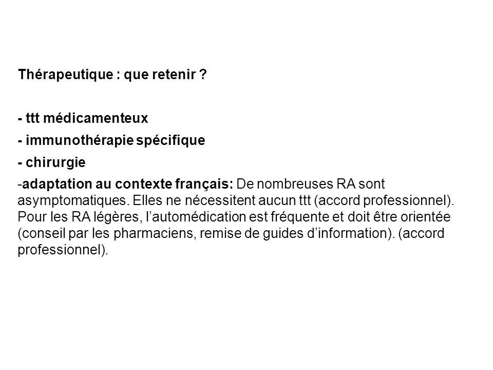 Thérapeutique : que retenir ? - ttt médicamenteux - immunothérapie spécifique - chirurgie -adaptation au contexte français: De nombreuses RA sont asym