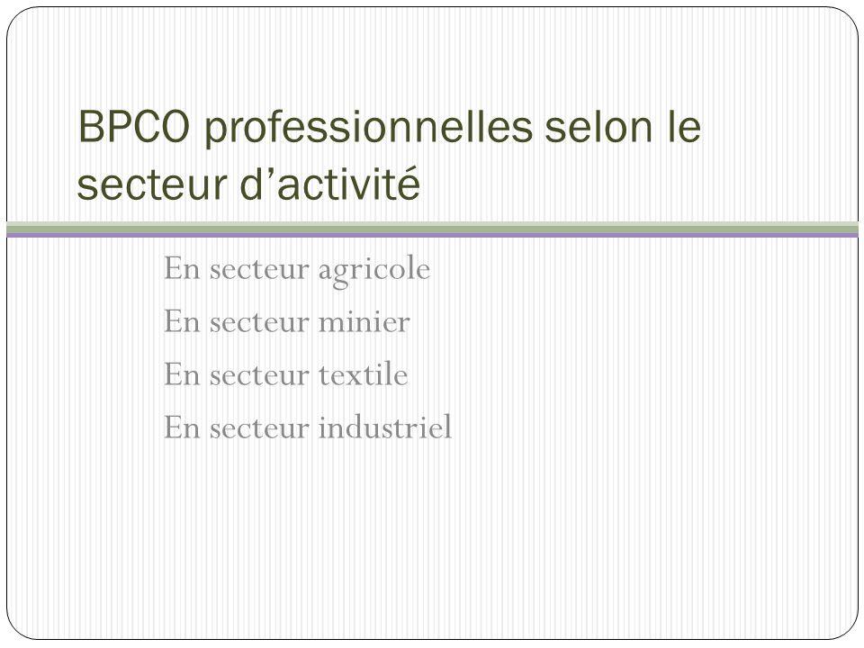 BPCO professionnelles selon le secteur dactivité En secteur agricole En secteur minier En secteur textile En secteur industriel