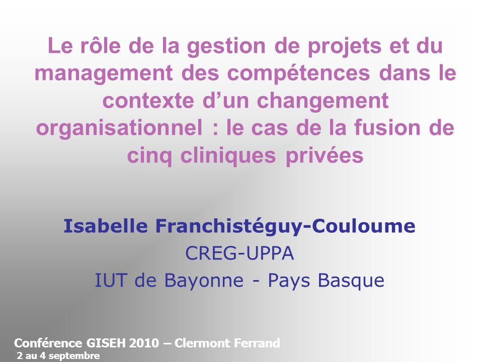Le rôle de la gestion de projets et du management des compétences dans le contexte dun changement organisationnel : le cas de la fusion de cinq cliniq